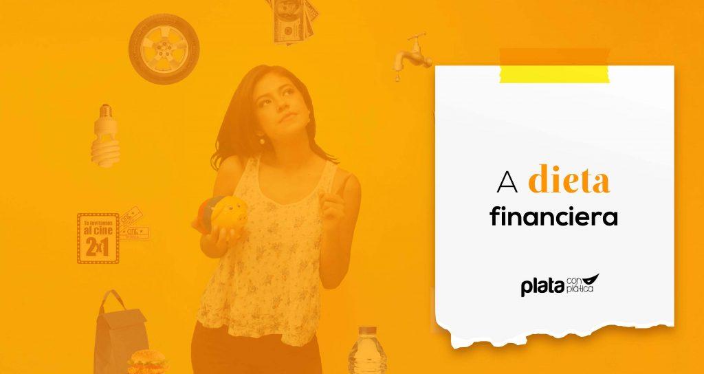 dieta financiera | Plata con Plática