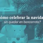 8 NO´s para no gastar de más esta Navidad