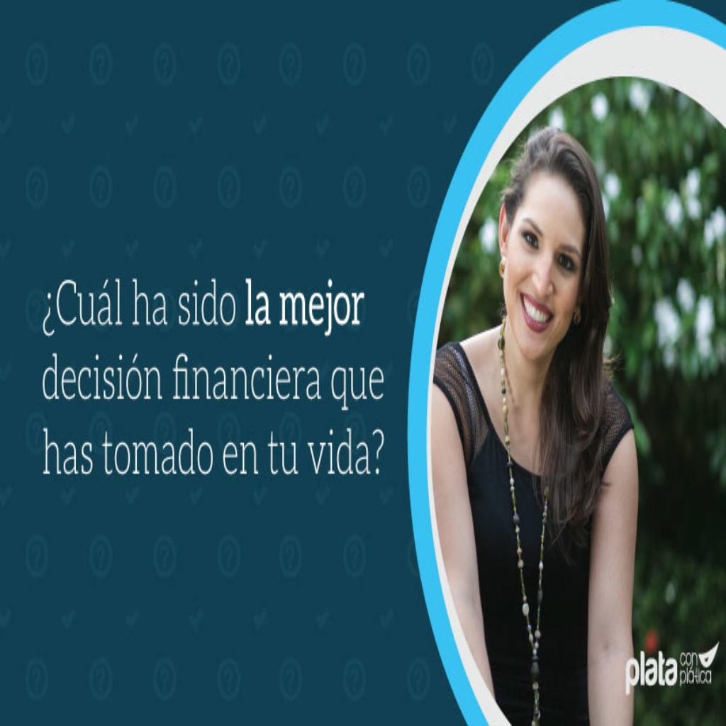 Mejor decision financiera | Plata con Plática