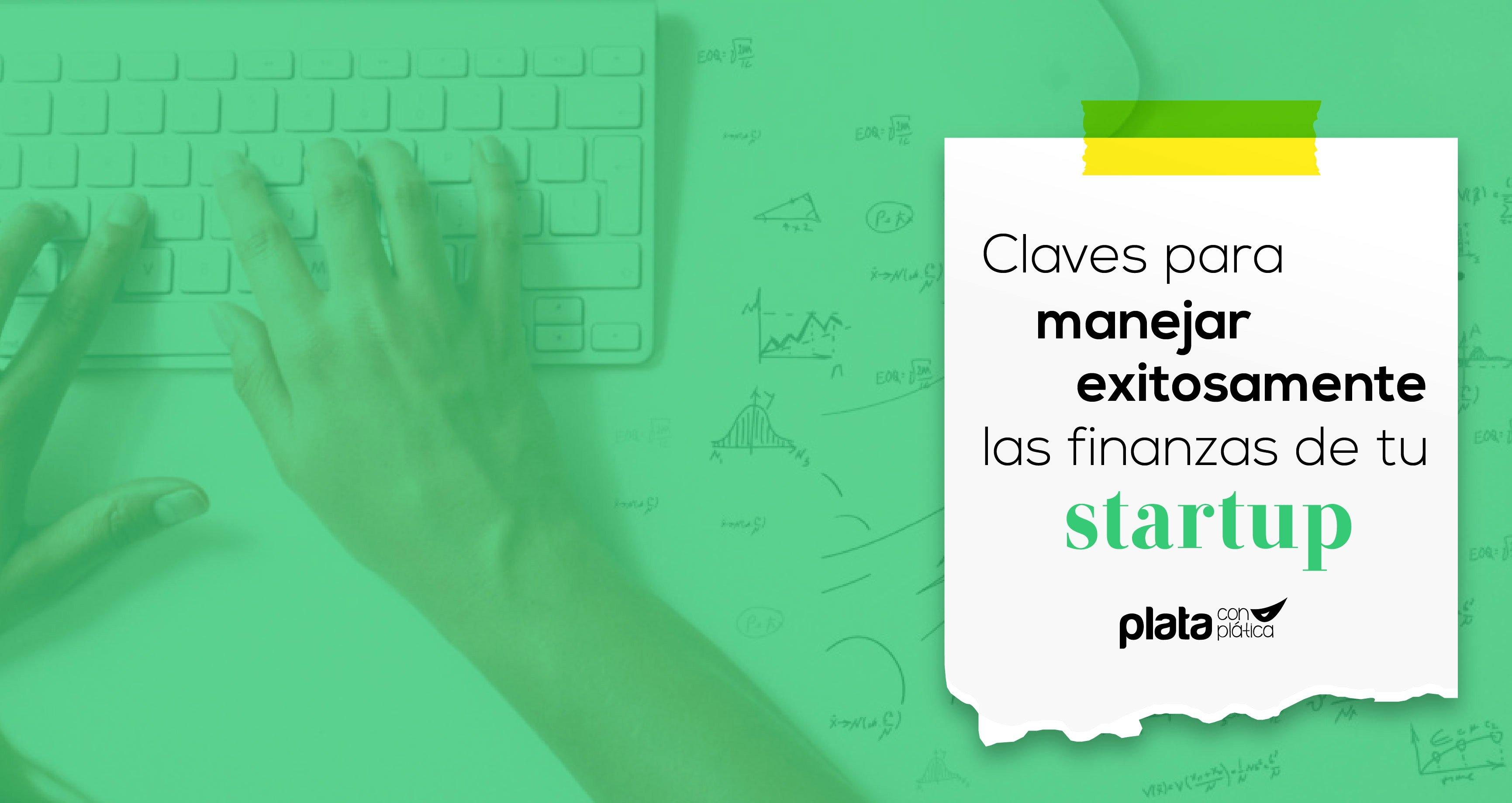 Claves para las finanzas de tu startup 02 | Plata con Plática