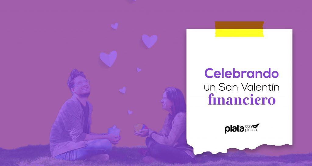 San Valentín financiero 02 | Plata con Plática