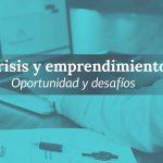 ¿Es posible emprender en crisis?