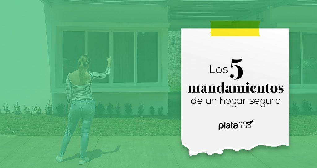 5 mandamientos de un hogar seguro 07 | Plata con Plática