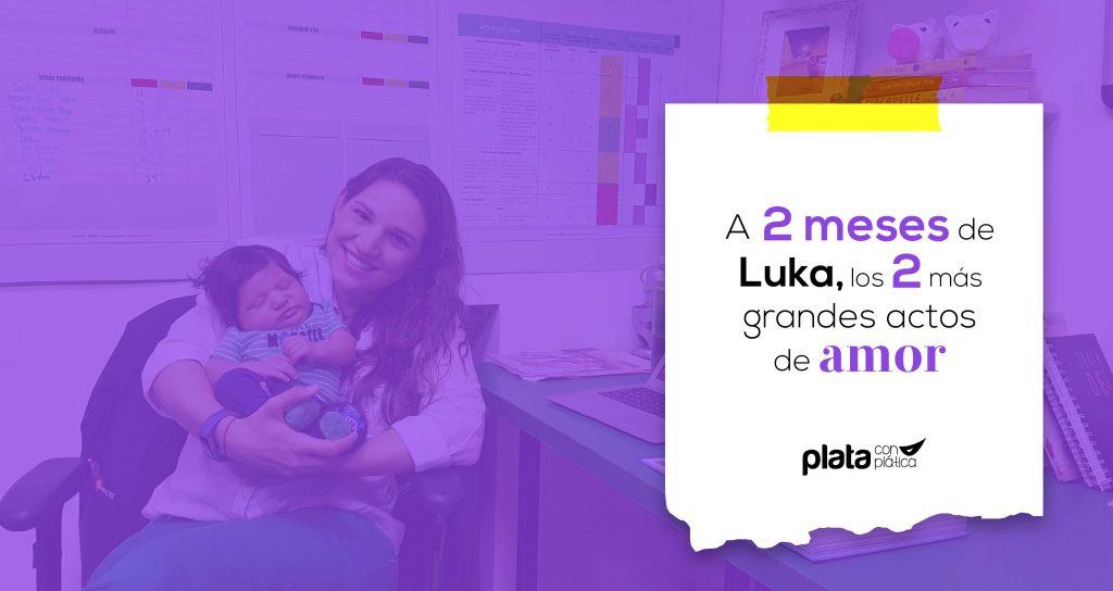 Luka 2 meses | Plata con Plática