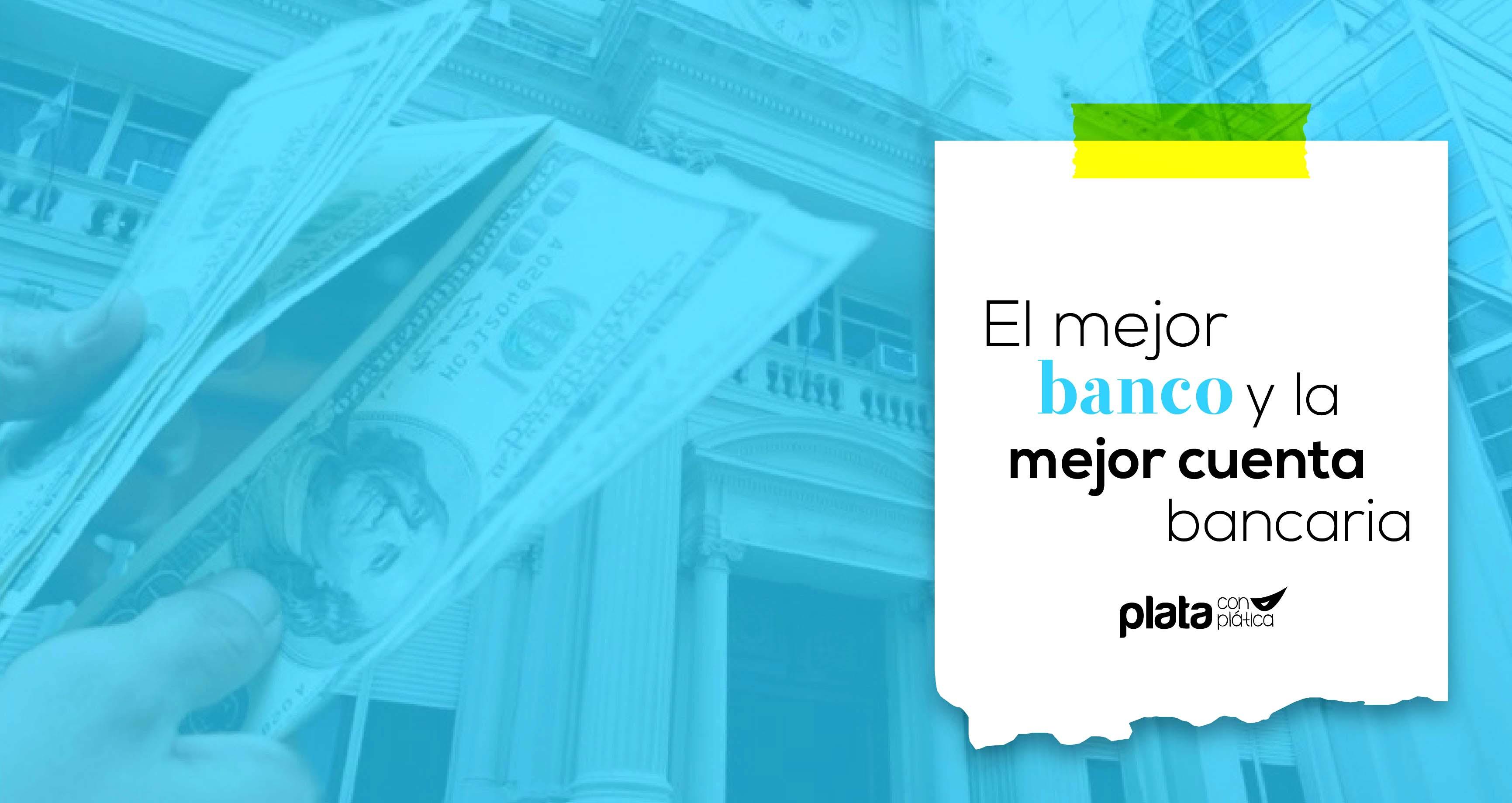 mejor cuenta bancaria 02 | Plata con Plática