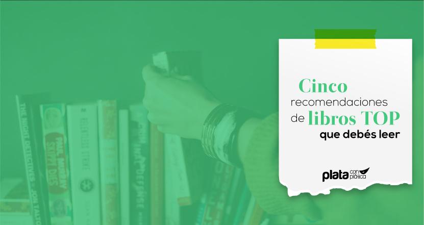 5 recomendaciones de libros top | Plata con Plática