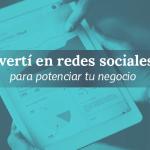 Cómo sacarle el jugo a tu inversión en Redes sociales en estos tiempos