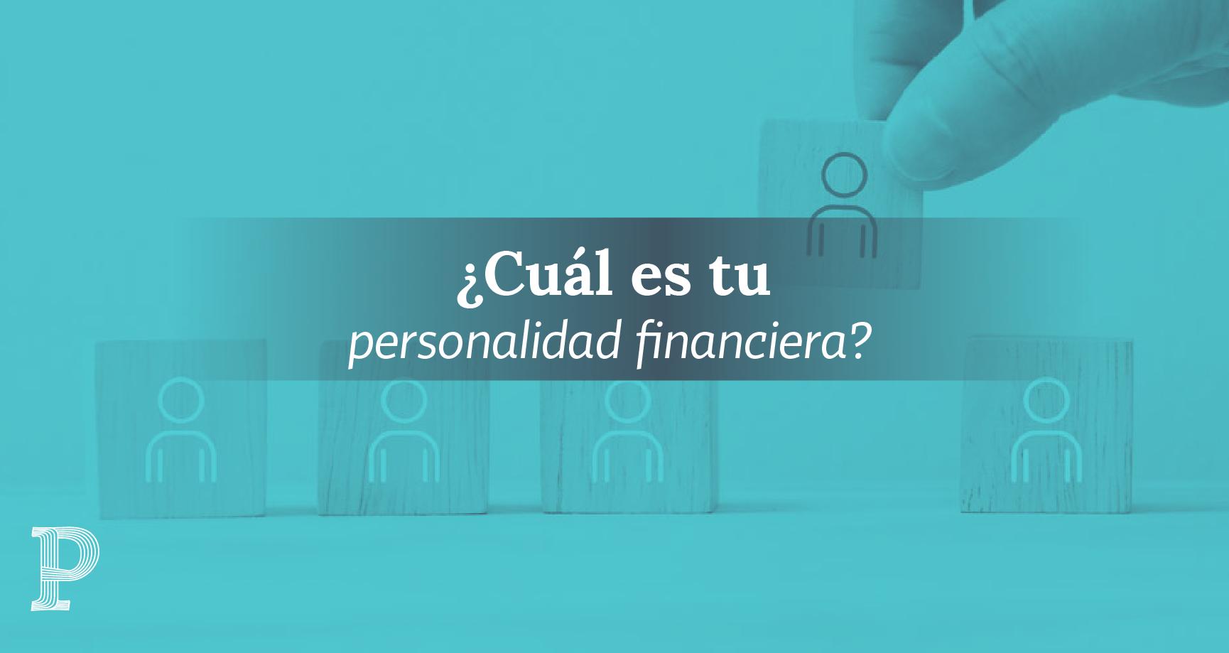 Tu personalidad define tus decisiones financieras