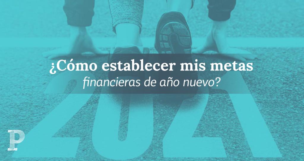 Metas financieras 2021 03 | Plata con Plática