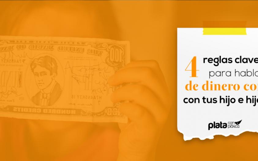 Cuatro reglas claves para hablar de dinero con tus hijos
