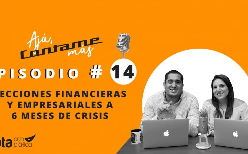 Lecciones financieras y empresariales a 6 meses de crisis