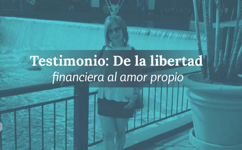 Testimonio: De la oscuridad al amor propio: mi camino hacia la libertad financiera.