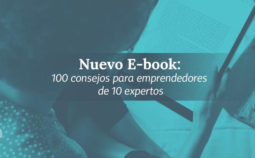 Ebook: 100 consejos de 10 expertos para emprendedores en tiempos de COVID