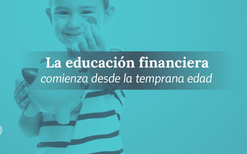 La educación financiera comienza desde la temprana edad