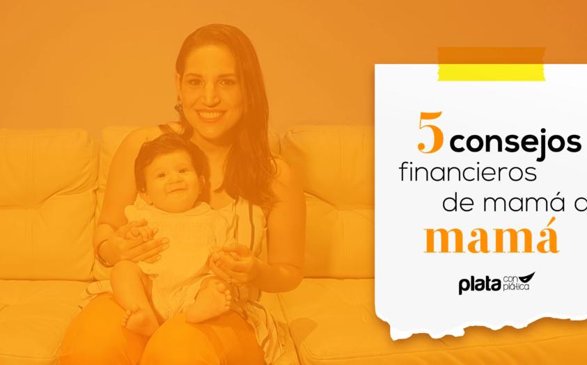 5 Consejos financieros de mamá a mamá