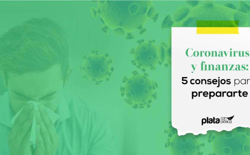 Coronavirus y finanzas: 5 consejos para prepararte