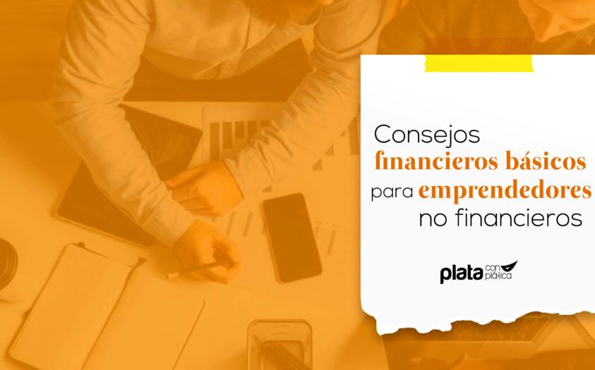Conceptos financieros básicos para emprendedores no financieros