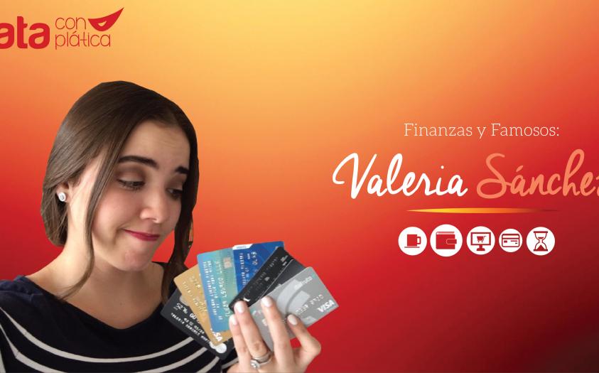Finanzas y Famosos: Valeria Sánchez