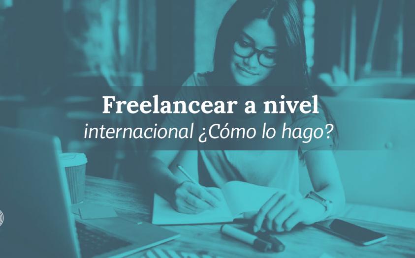 Freelancer: cómo conseguir clientes y recibir pagos del exterior