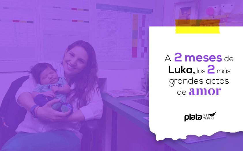 A dos meses de Luka: los 2 más grandes actos de amor