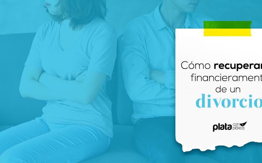 Cómo recuperarte financieramente de un divorcio