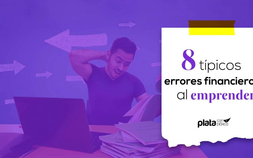 8 típicos errores financieros al emprender